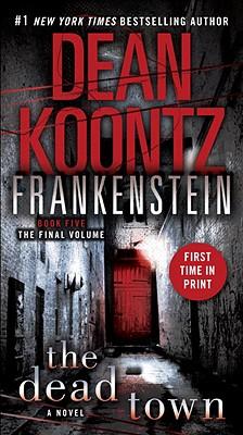 Frankenstein: The Dead Town By Koontz, Dean R.
